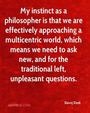 My instinct as a philosopher is that we are effectively approaching a ...
