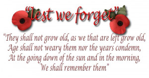 They Shall Not Grow Old, As We That Are Left Grow Old, Age Shall Not ...