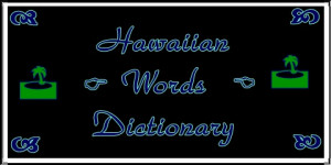 Free Hawaiian Dictionary Online