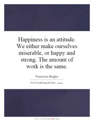 Happiness Quotes Attitude Quotes Positive Attitude Quotes Pursuit Of ...