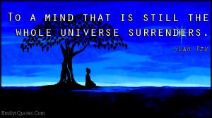 EmilysQuotes.Com - mind, still, calm, universe, surrender, peace, Lao ...