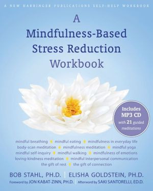 Mindfulness-Based Stress Reduction Workbook: Monday's Mindful Quote