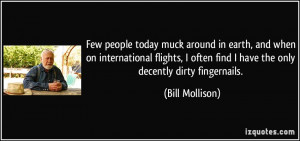 Few people today muck around in earth, and when on international ...