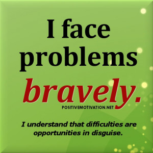 Positive Affirmation for confidence picture ~ I face problems bravely ...