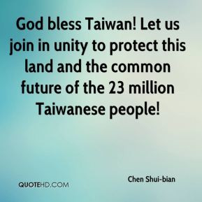 Chen Shui-bian - God bless Taiwan! Let us join in unity to protect ...