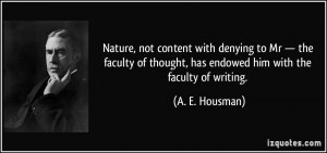 ... faculty of thought, has endowed him with the faculty of writing. - A