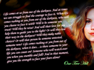 One Tree Hill Quotes life comes at us from out of the darkness