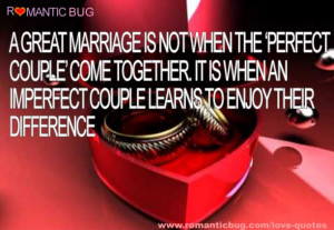 great marriage is not when the 'perfect couple' come together ...