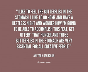 to feel the butterflies in the stomach i quote by amitabh bachchan