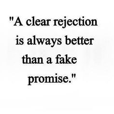 rejection hurts especially when it comes from someone who claims to ...