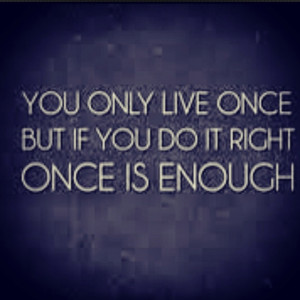 YOLO Dammit, I LIKE #YOLO. Get over it.