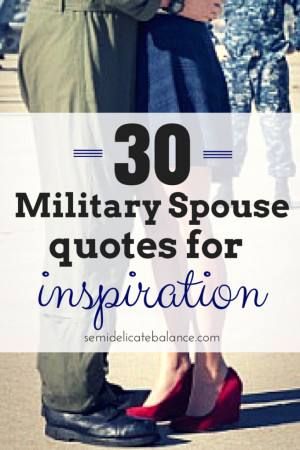 ... the tough times. Here are 30 military spouse quotes for inspiration