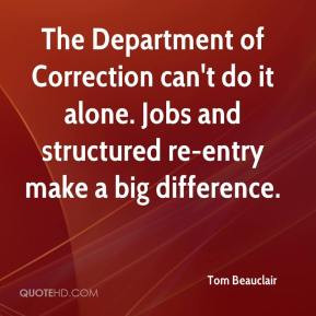 The Department of Correction can't do it alone. Jobs and structured re ...