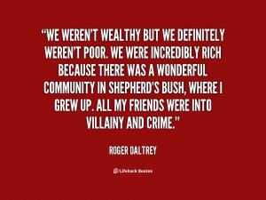 quote-Roger-Daltrey-we-werent-wealthy-but-we-definitely-werent-94544 ...