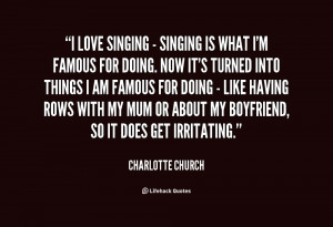 quote-Charlotte-Church-i-love-singing-singing-is-what-71890.png