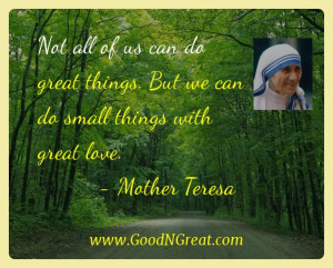 Mother Teresa Inspirational Quotes - Not all of us can do great things ...