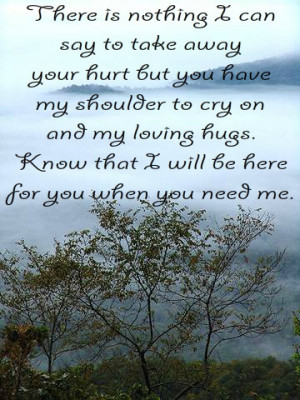 Tell your loved ones comforting words in time of grief.