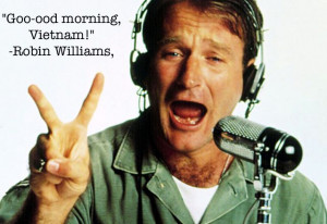 Robin Williams movie quote very funny guy. always wanted to meet him.