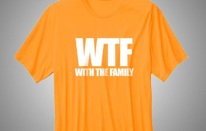 Family Reunion T-Shirt: WTF With The Family: T Shirt Sayings, T Shirts ...