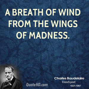 breath of wind from the wings of madness.