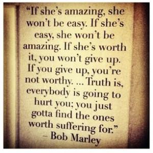if she's easy she won't be amazing.