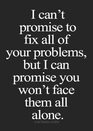 promise you wont have to face them alone cute love quotes