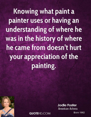 Knowing what paint a painter uses or having an understanding of where ...