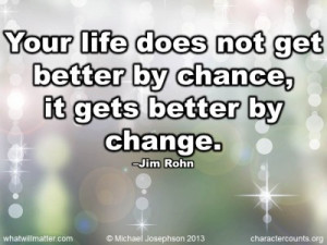 Change For The Better Quotes It gets better by change.
