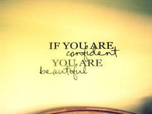 ... www.pics22.com/if-you-are-confident-you-are-beautiful-beauty-quote