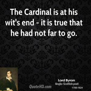 The Cardinal is at his wit's end - it is true that he had not far to ...