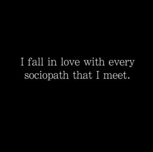 love, sociopath, story of my life, text, typography, weird, words