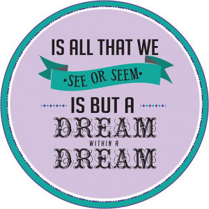 More like this: edgar allan poe , poe quotes and dreams .