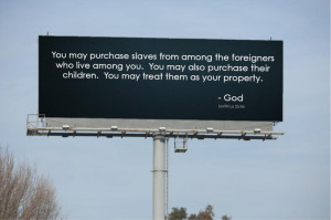 Not everything in the Bible is good, or even defensible.