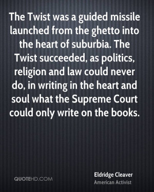 ... heart and soul what the Supreme Court could only write on the books