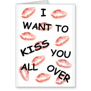 Want To Kiss You All Over Greeting Card