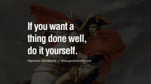 40 Napoleon Bonaparte Quotes On War, Religion, Politics And Government ...