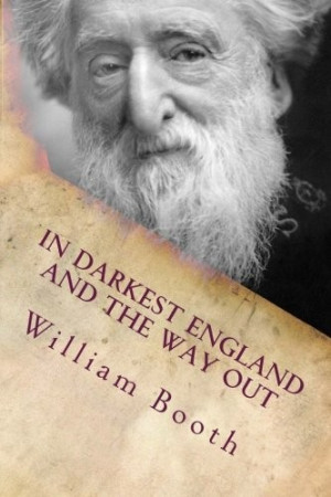 Home / William Booth / In Darkest England And The Way Out