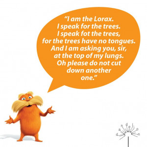 Lorax I Speak For The Trees Quotes
