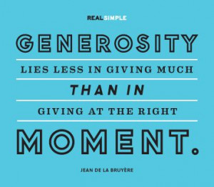 ... than in giving at the right moment.