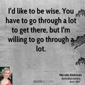... to go through a lot to get there, but I'm willing to go through a lot