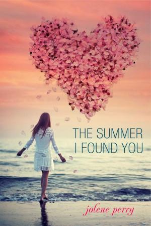YA FICTION: The Summer I Found You : Jolene Perry [Albert Whitman Teen ...