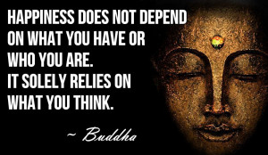 buddha quotes on happiness happiness does not depend on what you have ...