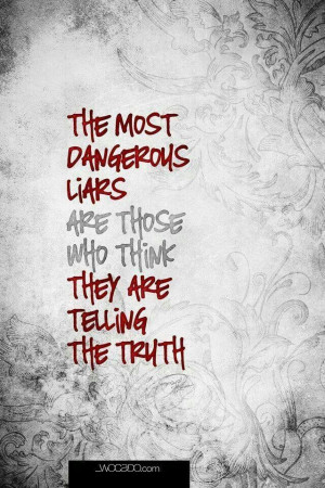 Most Dangerous liars...