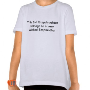 Stepdaughter belongs to Stepmother T-shirt