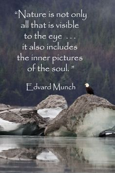Nature Is Not Only All That Is Visible To The Eye ••• It Also ...