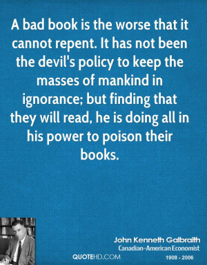 bad book is the worse that it cannot repent. It has not been the ...