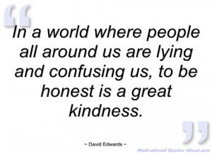 where people all around us are david edwards quotes and