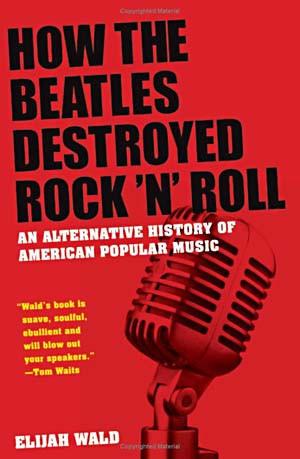 ... Rock 'n' Roll: An Alternative History of American Popular Music