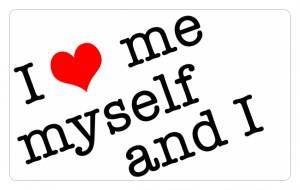 beautiful phrase c00660 20509 gif i love me myself and i jpg