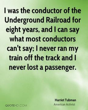 ... say what most conductors can't say; I never ran my train off the track